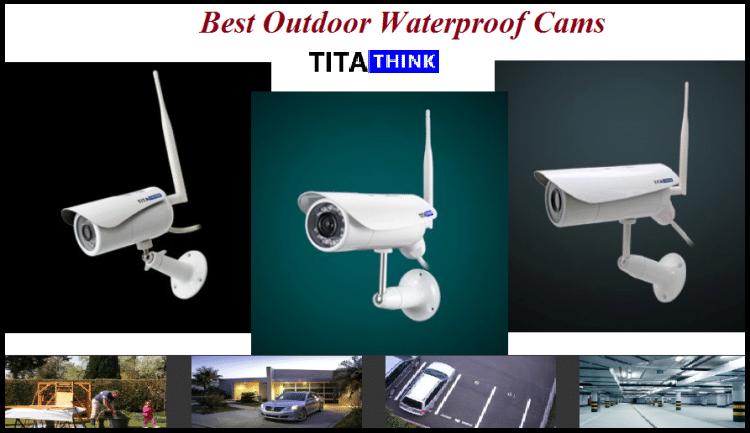 Best Outdoor waterproof cams
